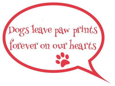speech bubble dogs leave paw prints forever on our hearts